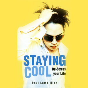 Staying Cool: De-Stress Your Life
